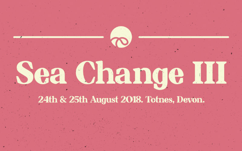 Sea Change Festival (Totnes) 2018